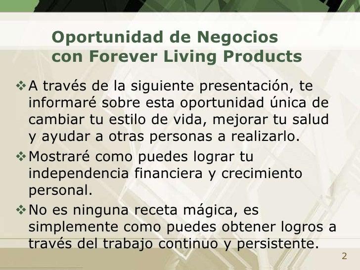 Oportunidad de Negocios con Forever Living Products<br /><ul><li>A través de la siguiente presentación, te informaré sobre...