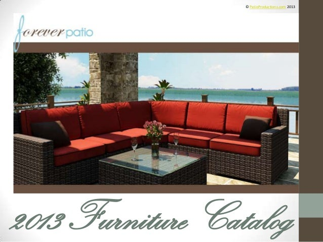 2013 Furniture Catalog © PatioProductions.com 2013