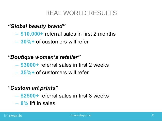 """REAL WORLD RESULTS """"Global beauty brand"""" – $10,000+ referral sales in first 2 months – 30%+ of customers will refer """"Bou..."""
