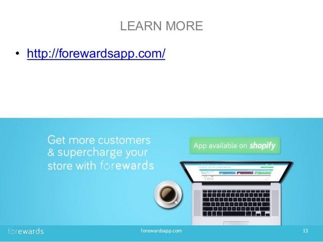 LEARN MORE • http://forewardsapp.com/ forewardsapp.com   13