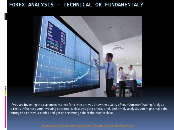 Forex Analysis - Technical or Fundamental?<br />If you are investing the currencies market for a little bit, you know the ...