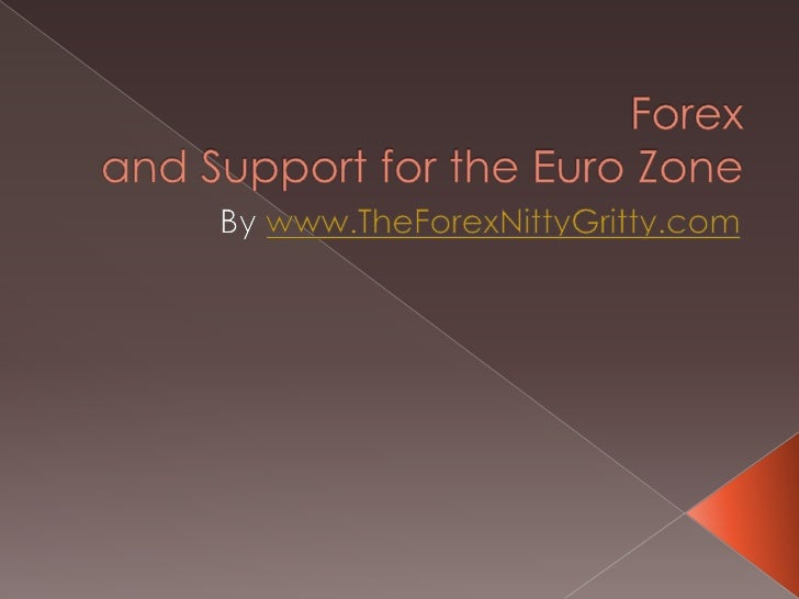Forex and Support for the Euro Zone