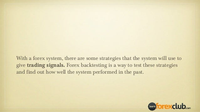 Backtesting forex systems
