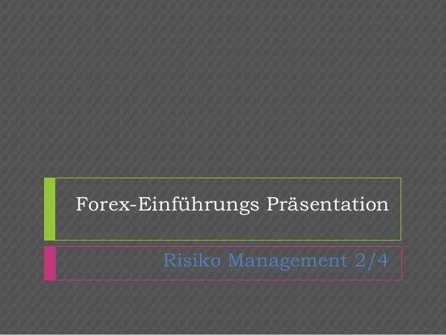 Forex-Einführungs Präsentation Risiko Management 2/4