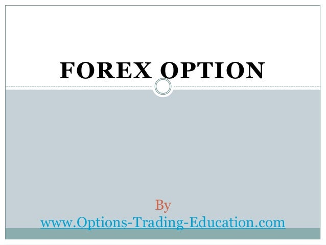 FOREX OPTION By www.Options-Trading-Education.com