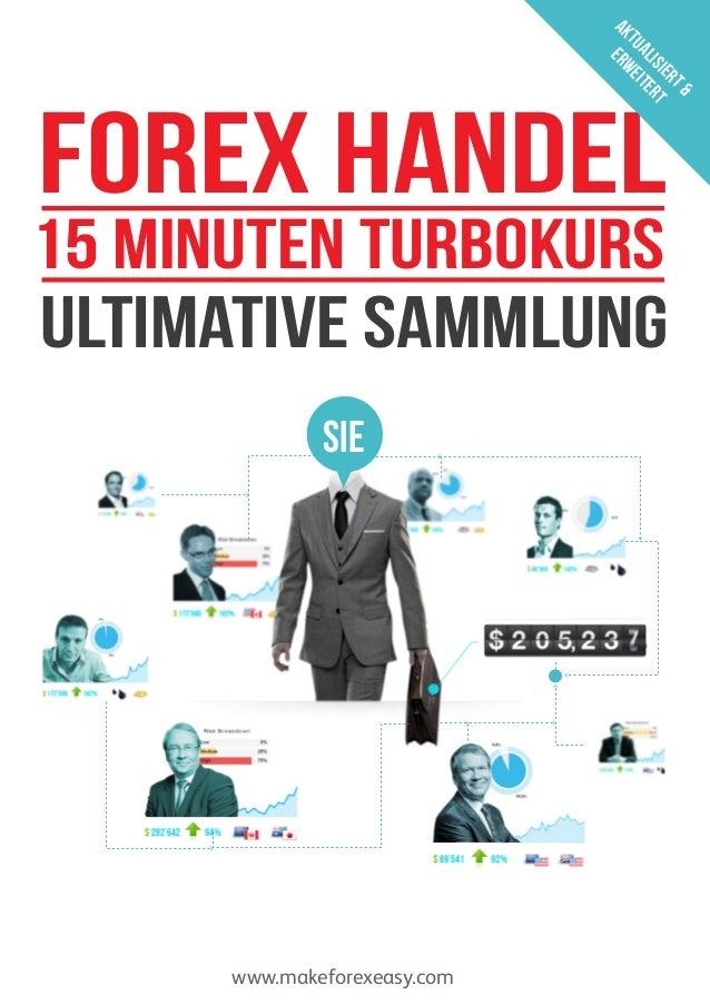 T& ER ISI RT AL TE TU EI AK ERW  Forex Handel  15 Minuten Turbokurs Ultimative Sammlung SIE  www.makeforexeasy.com