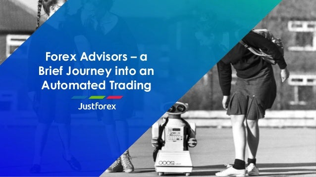 Forex Advisors – a Brief Journey into an Automated Trading