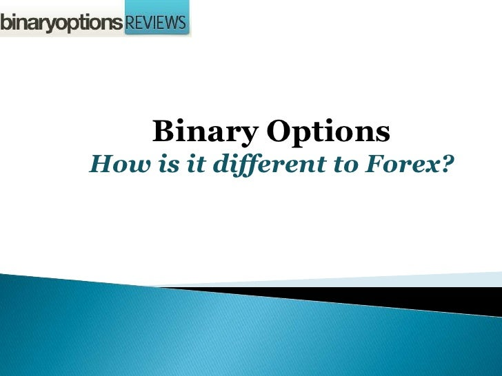 Difference between binary options and forex