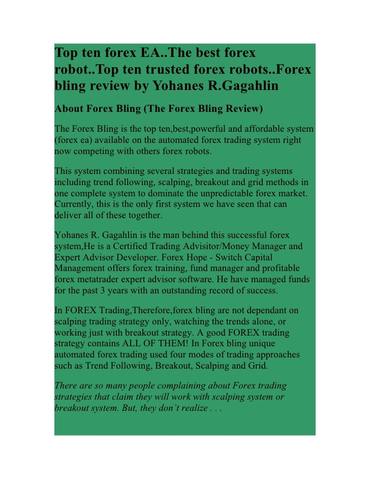 Top ten forex EA..The best forex robot..Top ten trusted forex robots..Forex bling review by Yohanes R.Gagahlin About Forex...