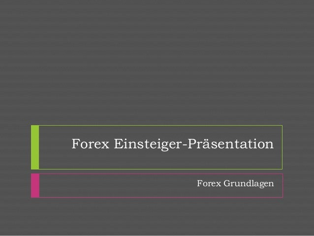 Forex Einsteiger-Präsentation Forex Grundlagen