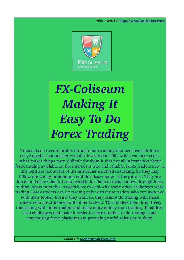 Visit­ Website: http://www.fxcoliseum.com/ Traders keen to earn profits through forex trading first need consult forex  en...