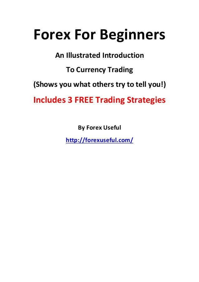 Forex for beginners - Includes 3 FREE Trading Strategies