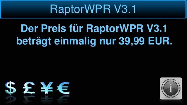 RaptorWPR V3.1 Der Preis für RaptorWPR V3.1 beträgt einmalig nur 39,99 EUR.