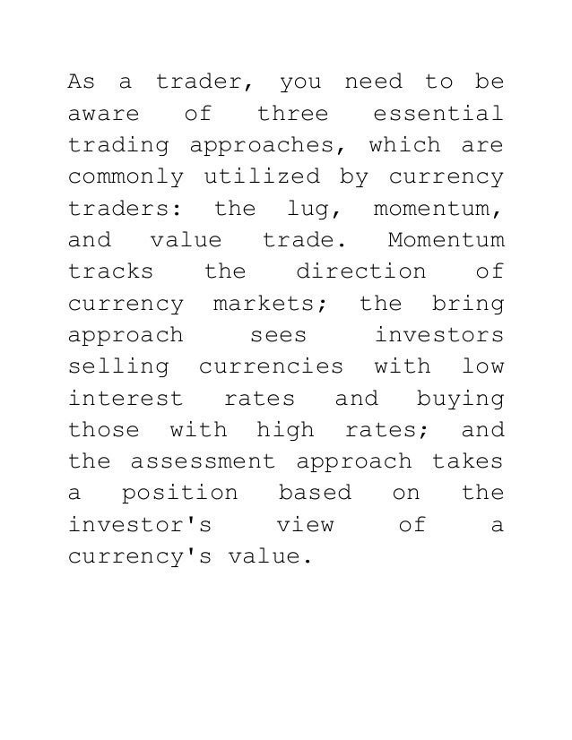 As a trader, you need to be aware of three essential trading approaches, which are commonly utilized by currency traders: ...