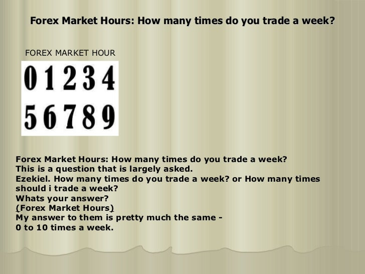Forex weekly trading hours