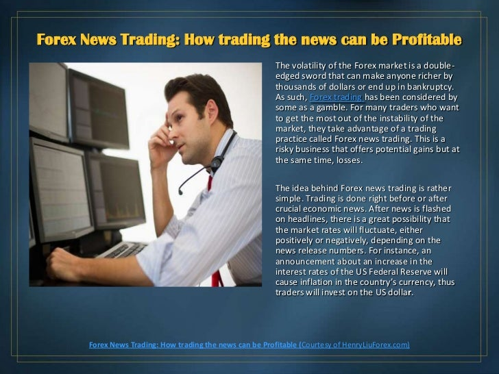Forex News Trading: How trading the news can be Profitable                                                           The v...