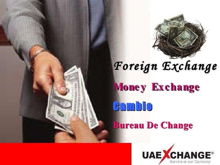 Foreign Exchange Money Exchange Cambio Bureau De Change