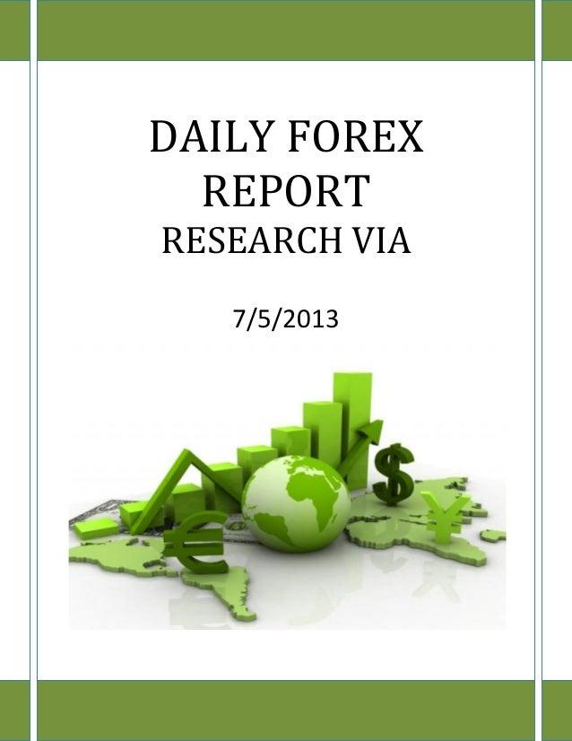 www.researchvia.com 9977785000 DAILY FOREX REPORT RESEARCH VIA 7/5/2013