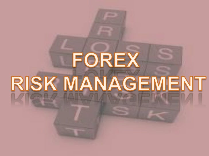 Forex risk management ppt