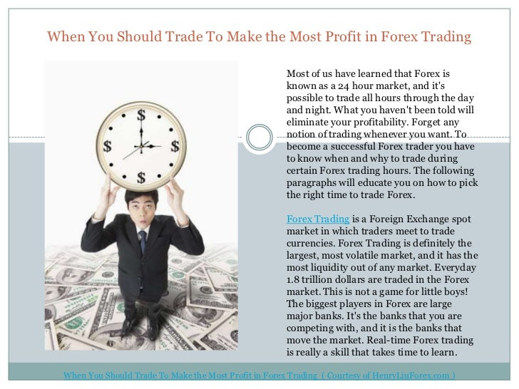 When You Should Trade To Make the Most Profit in Forex Trading                                                        Most...