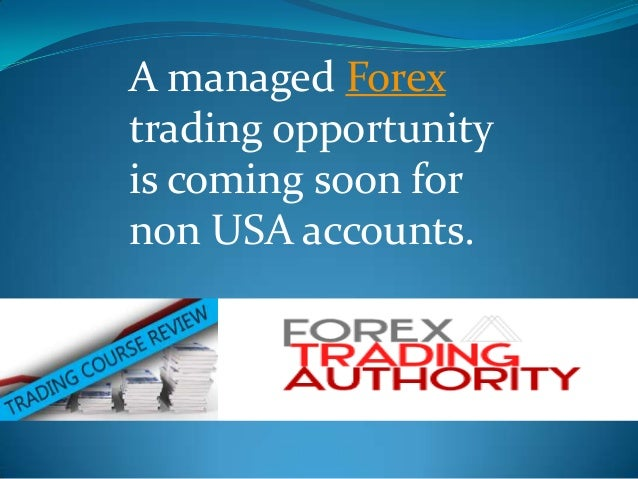 A managed Forextrading opportunityis coming soon fornon USA accounts.