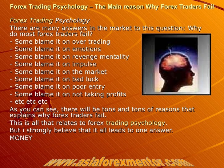 Forex Trading Psychology – The Main reason Why Forex Traders Fail Forex  Trading  Psychology There are many answers in the...