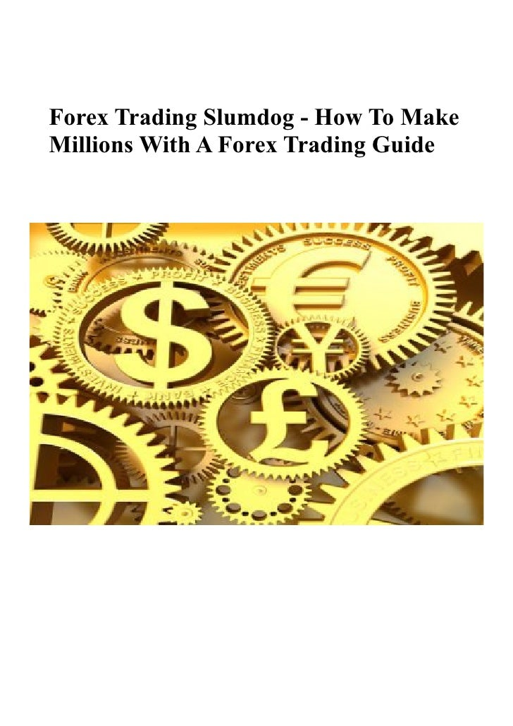 How to make millions in forex trading