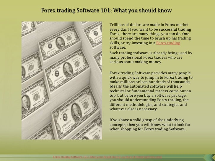 Forex trading Software 101: What you should know                                             Trillions of dollars are made...