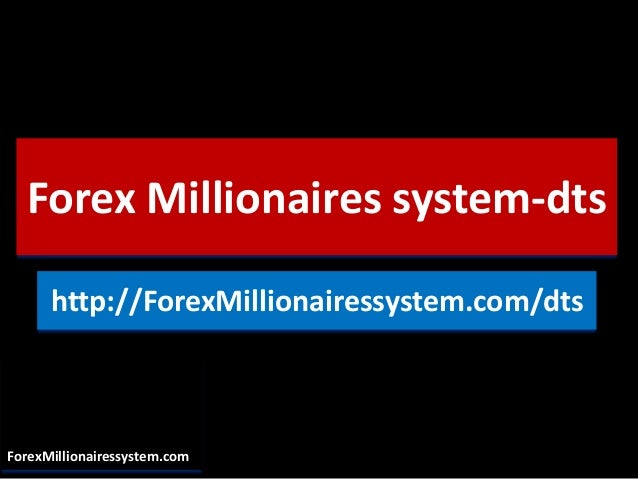 Forex millionaires system