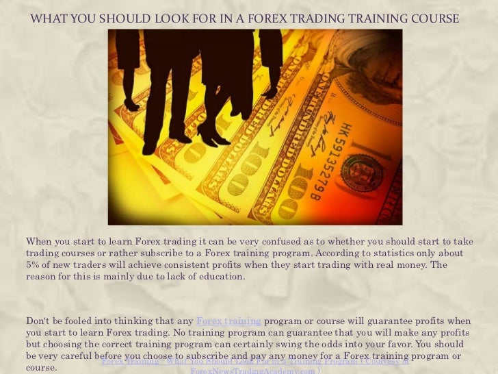 WHAT YOU SHOULD LOOK FOR IN A FOREX TRADING TRAINING COURSEWhen you start to learn Forex trading it can be very confused a...