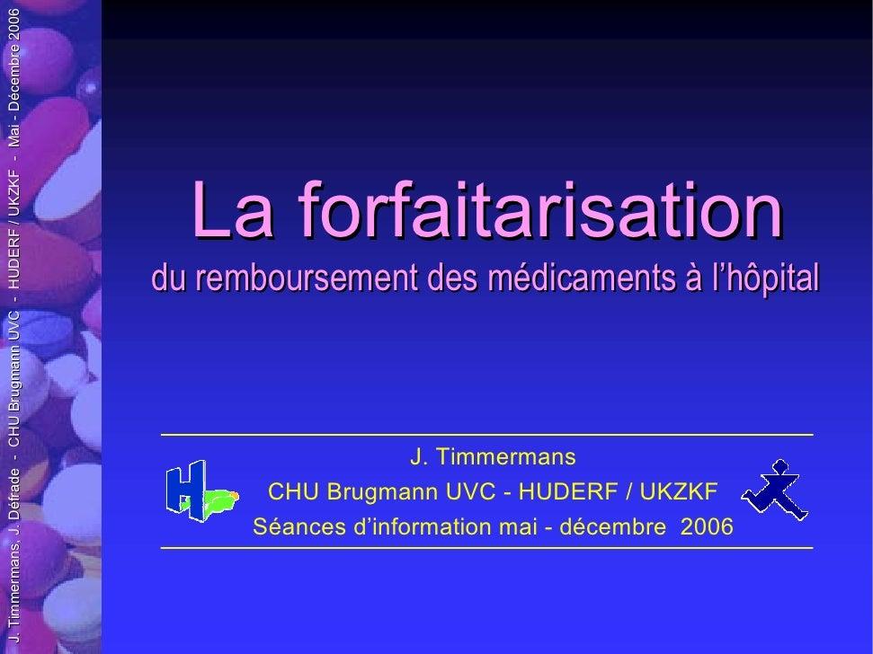 J. Timmermans, J. Défrade - CHU Brugmann UVC - HUDERF / UKZKF - Mai - Décembre 2006                                       ...