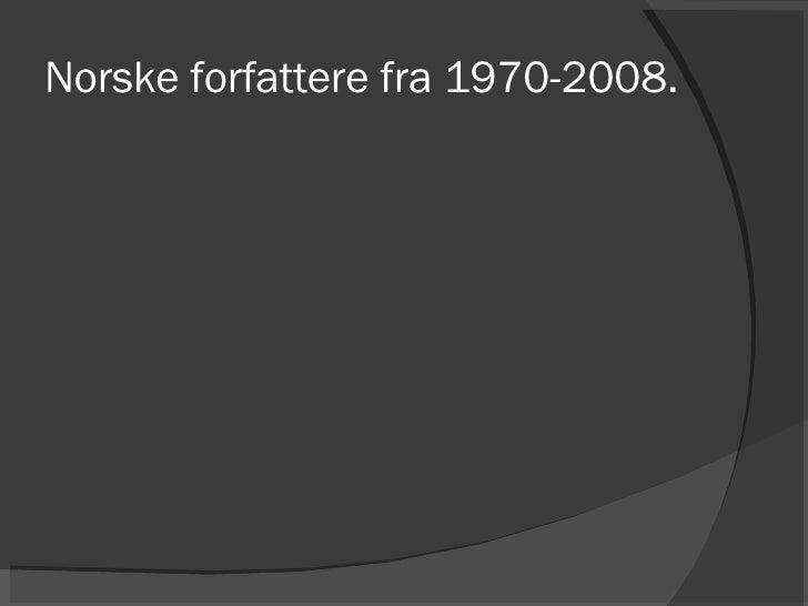 Norske forfattere fra 1970-2008.