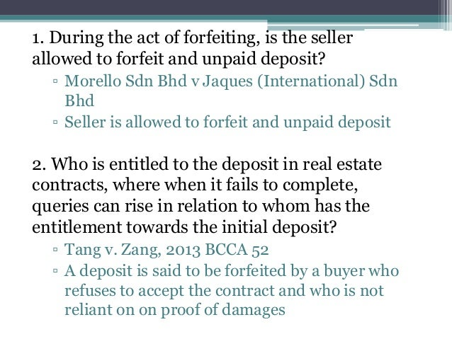 ISSUES OF FORFEITURE OF DEPOSIT; 21.