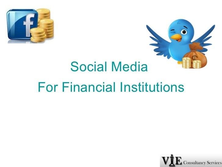 Social Media  For Financial Institutions