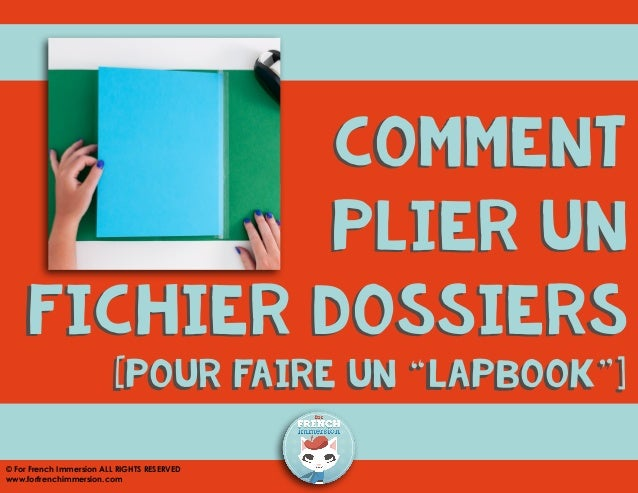 "comment plier un fichier dossiers [pour faire un ""lapbook""] © For French Immersion ALL RIGHTS RESERVED www.forfrenchimmers..."