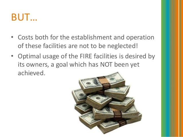 BUT…• Costs both for the establishment and operationof these facilities are not to be neglected!• Optimal usage of the FIR...