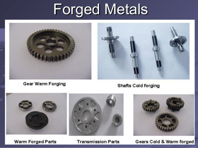 Forged MetalsForged Metals