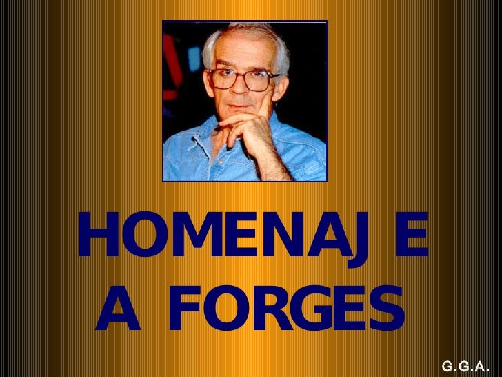 HOMENAJE A FORGES G.G.A.