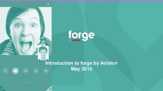 Introduction to forge by Acision May 2015