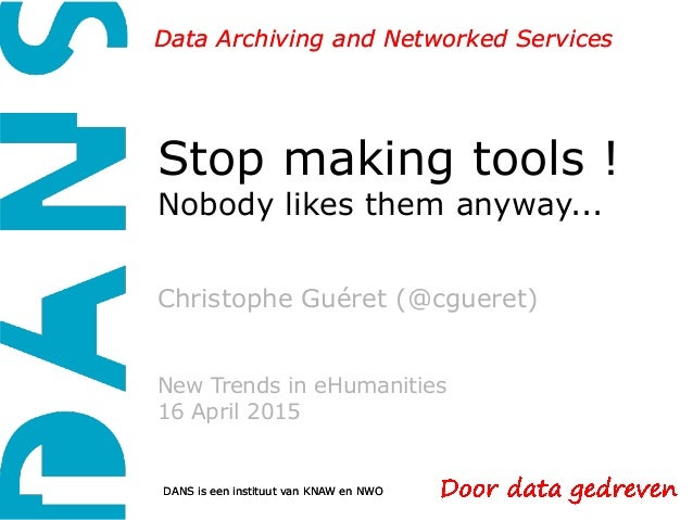 DANS is een instituut van KNAW en NWO Data Archiving and Networked ServicesData Archiving and Networked Services Stop maki...