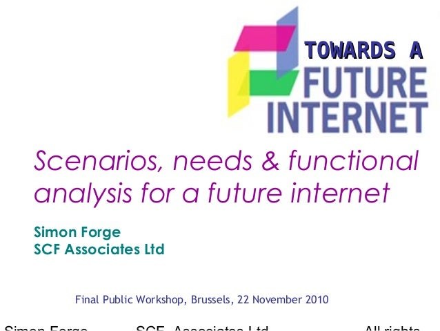 TOWARDS ATOWARDS A Final Public Workshop, Brussels, 22 November 2010 Scenarios, needs & functional analysis for a future i...