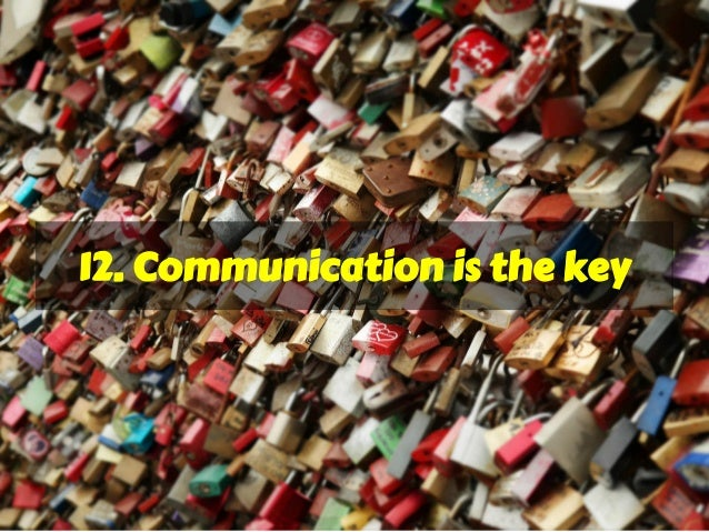 12. Communication is the key