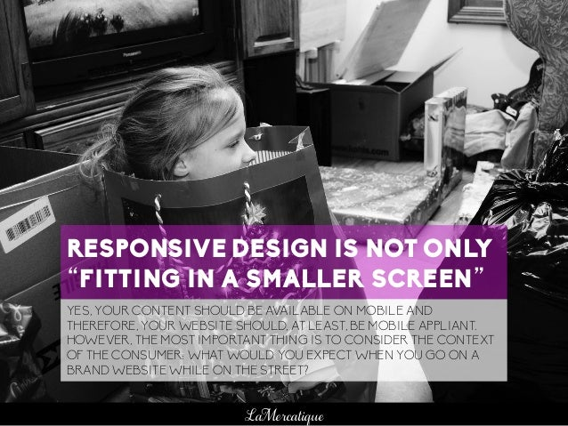 """106 LaMercatique RESPONSIVE DESIGN IS NOT ONLY """"FITTING IN A SMALLER SCREEN"""" YES, YOUR CONTENT SHOULD BE AVAILABLE ON MOBI..."""