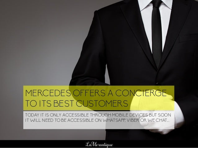 109 LaMercatique MERCEDES OFFERS A CONCIERGE TO ITS BEST CUSTOMERS TODAY IT IS ONLY ACCESSIBLE THROUGH MOBILE DEVICES BUT ...