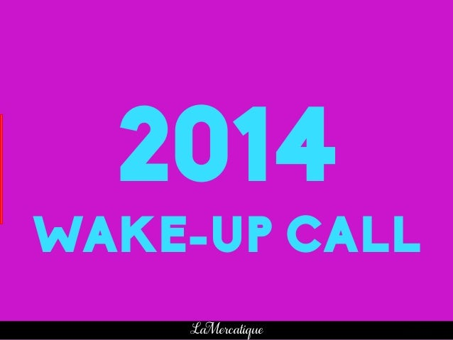 14 LaMercatique 2014 WAKE-UP CALL