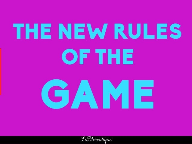 36 LaMercatique THE NEW RULES OF THE GAME