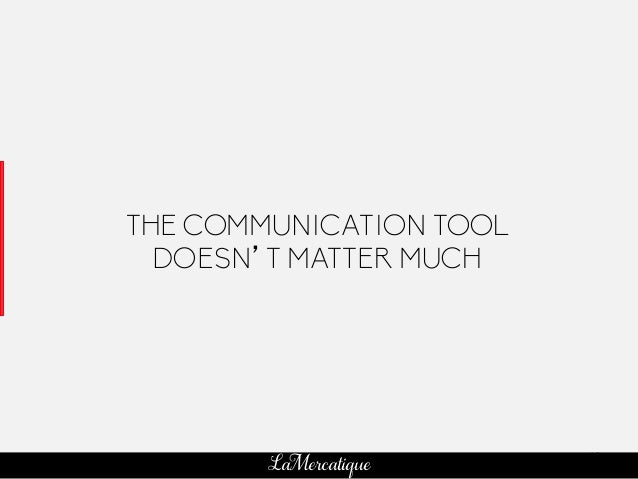 49 LaMercatique THE COMMUNICATION TOOL DOESN'T MATTER MUCH
