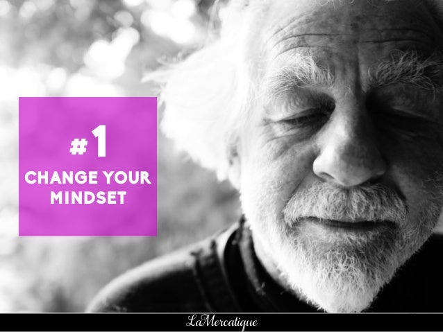 70 LaMercatique CHANGE YOUR MINDSET #1
