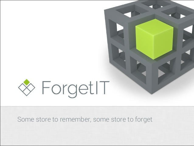 Some store to remember, some store to forget