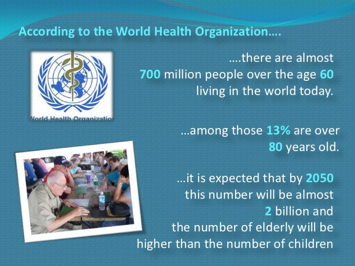 According to the World Health Organization….                                     ….there are almost                    700...